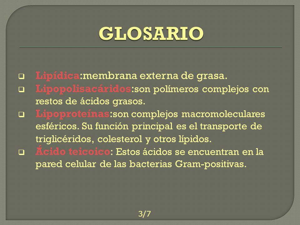GLOSARIO Lipídica:membrana externa de grasa.