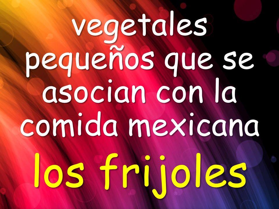 vegetales pequeños que se asocian con la comida mexicana