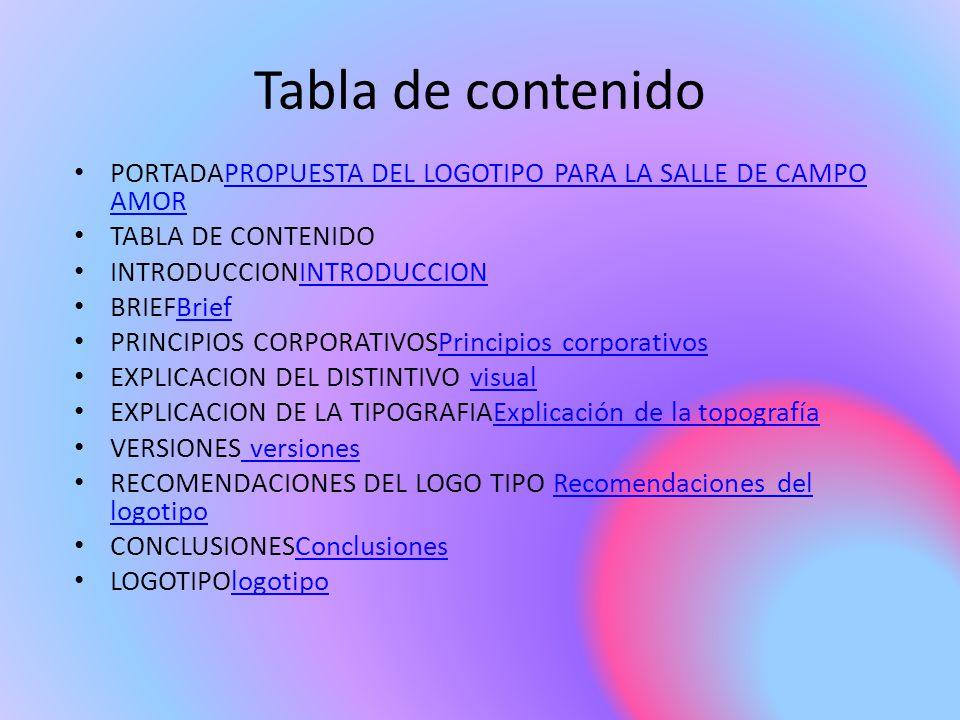 Tabla de contenido PORTADAPROPUESTA DEL LOGOTIPO PARA LA SALLE DE CAMPO AMOR. TABLA DE CONTENIDO. INTRODUCCIONINTRODUCCION.