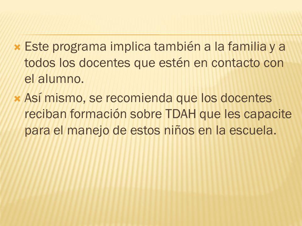 Este programa implica también a la familia y a todos los docentes que estén en contacto con el alumno.