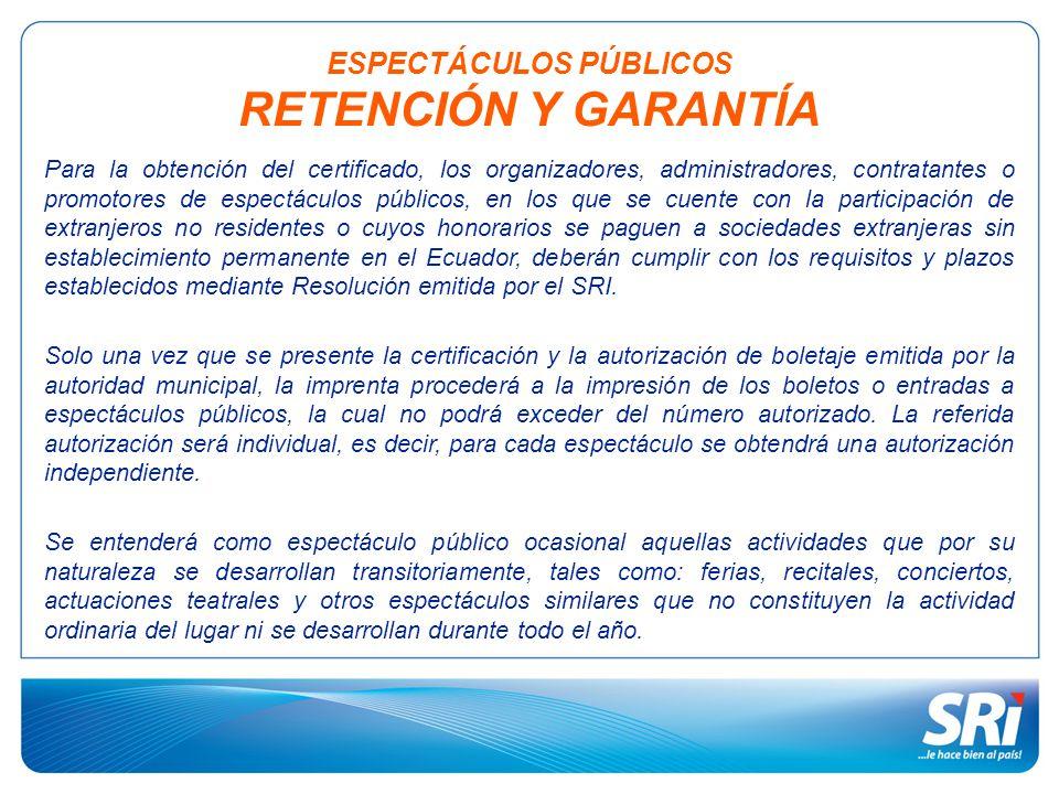 ESPECTÁCULOS PÚBLICOS RETENCIÓN Y GARANTÍA