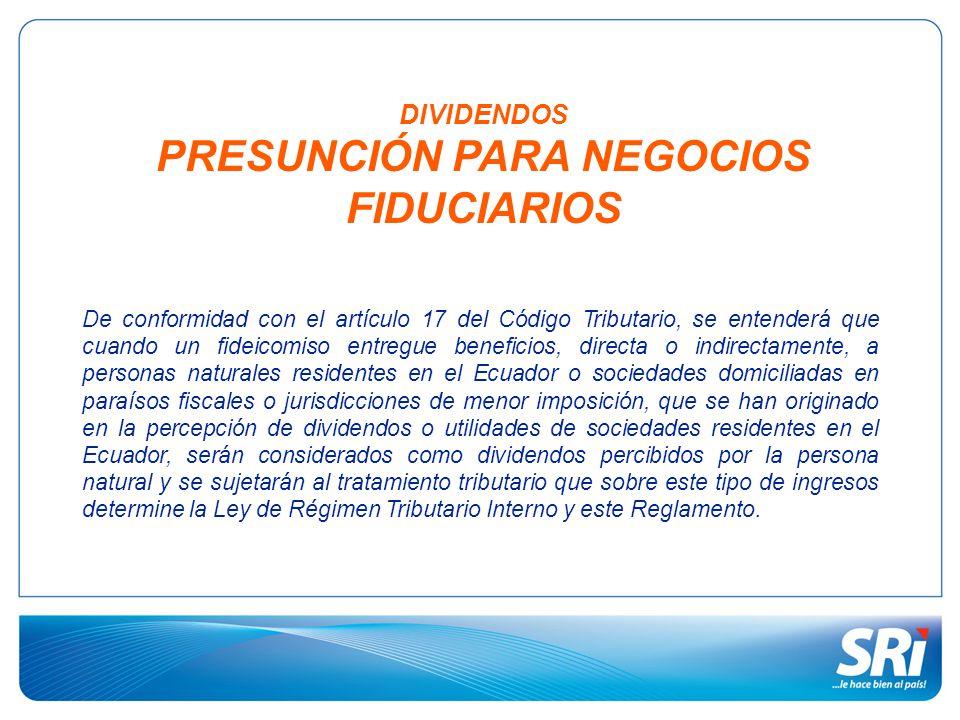 DIVIDENDOS PRESUNCIÓN PARA NEGOCIOS FIDUCIARIOS