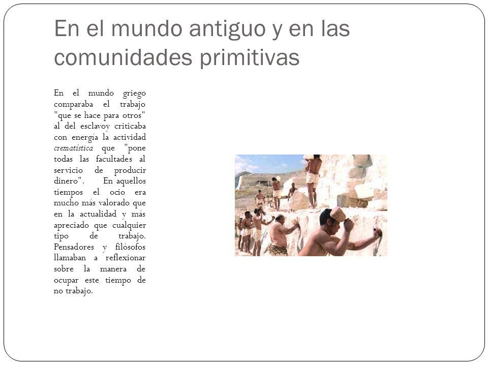 En el mundo antiguo y en las comunidades primitivas
