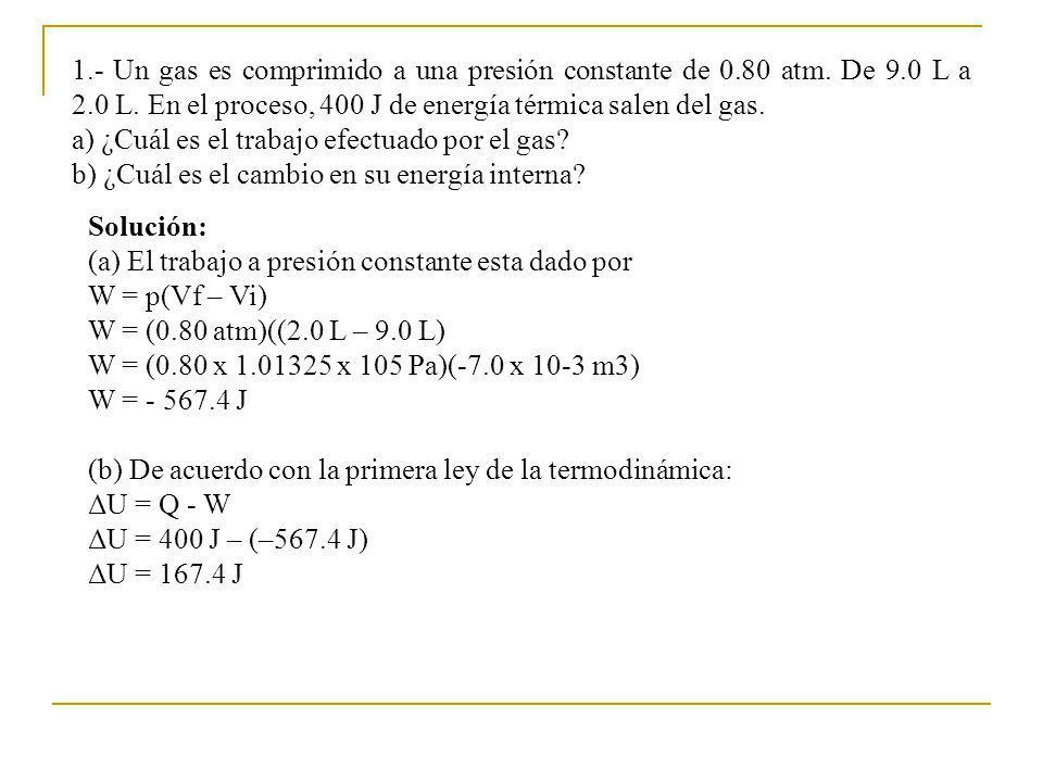 1. - Un gas es comprimido a una presión constante de 0. 80 atm. De 9