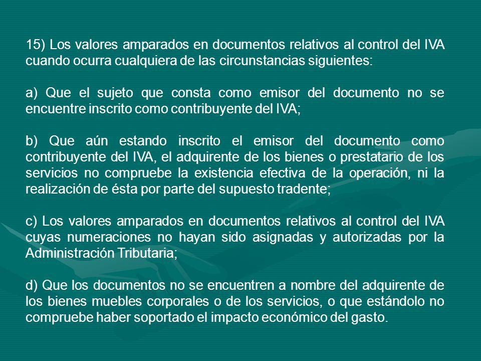 15) Los valores amparados en documentos relativos al control del IVA cuando ocurra cualquiera de las circunstancias siguientes: