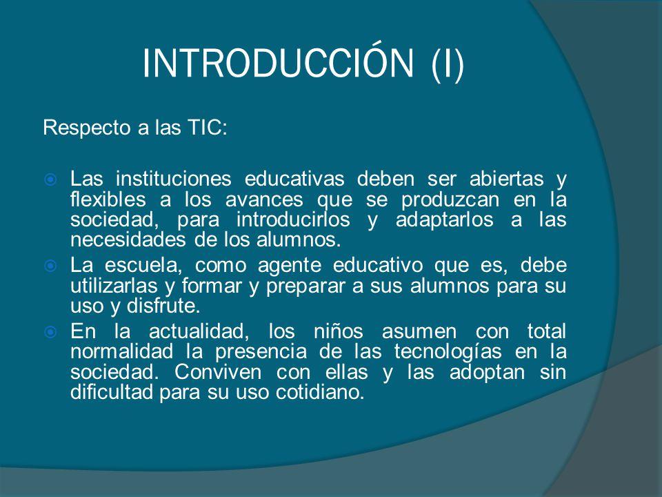 INTRODUCCIÓN (I) Respecto a las TIC: