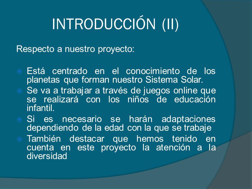 INTRODUCCIÓN (II) Respecto a nuestro proyecto:
