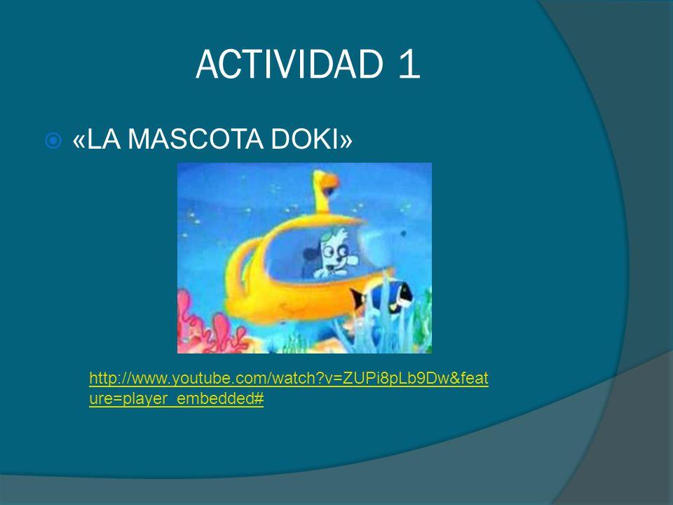 ACTIVIDAD 1 «LA MASCOTA DOKI»