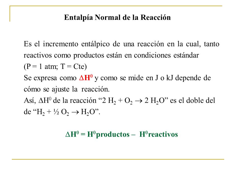 H0 = H0productos – H0reactivos