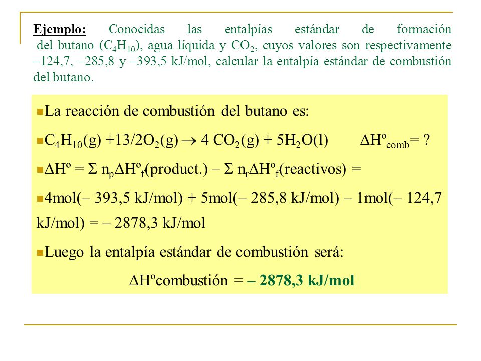Hºcombustión = – 2878,3 kJ/mol