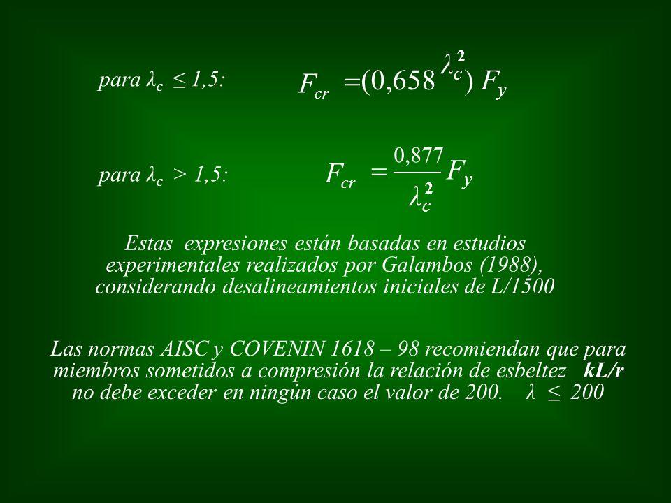 =(0,658 ) Fy F λc Fy = F λc para λc ≤ 1,5: 0,877 para λc > 1,5: