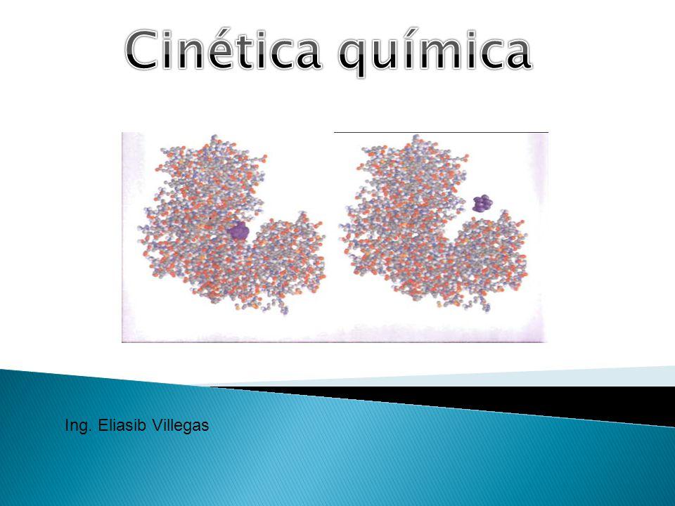Cinética química Ing. Eliasib Villegas