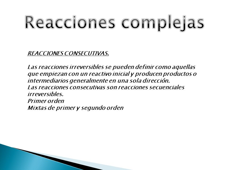 Reacciones complejas REACCIONES CONSECUTIVAS.