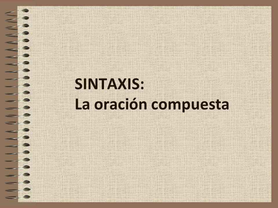 SINTAXIS: La oración compuesta