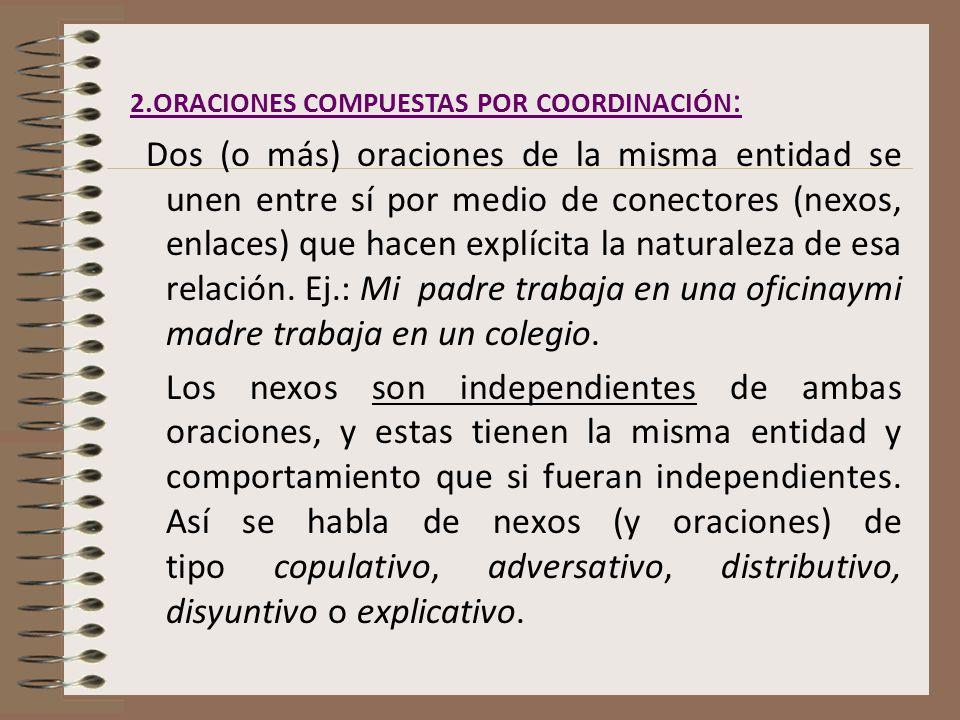2.ORACIONES COMPUESTAS POR COORDINACIÓN: