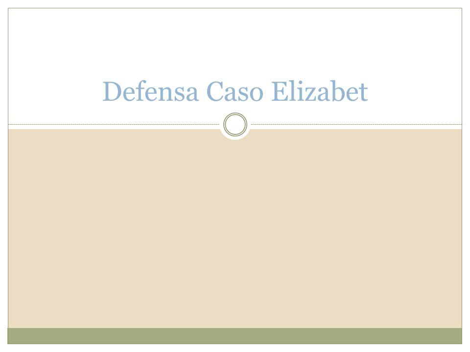 Defensa Caso Elizabet