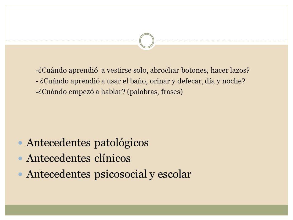 Antecedentes patológicos Antecedentes clínicos