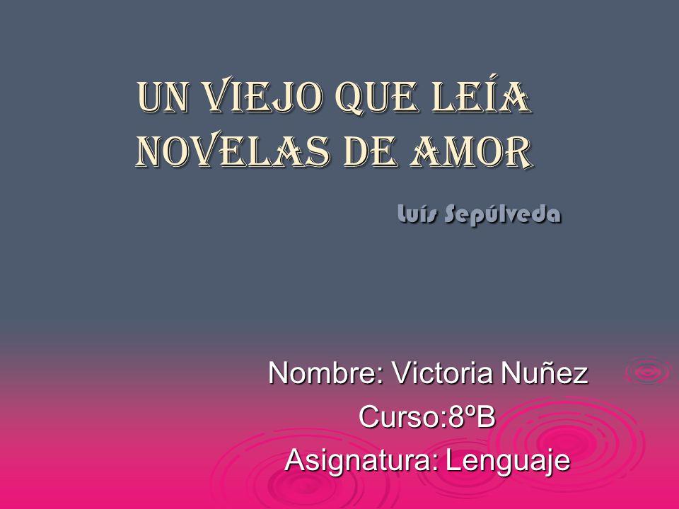 Un viejo que leía novelas de amor Luís Sepúlveda