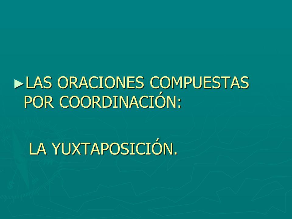 LAS ORACIONES COMPUESTAS POR COORDINACIÓN: