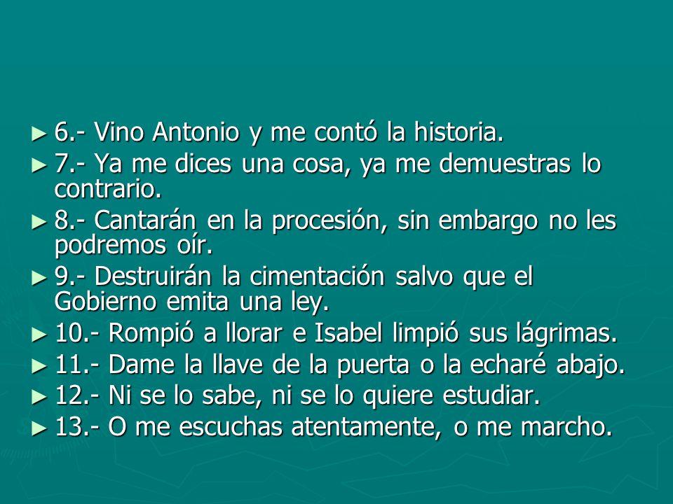 6.- Vino Antonio y me contó la historia.
