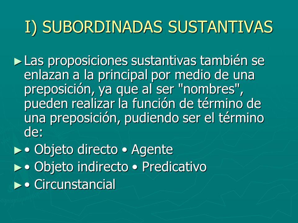 I) SUBORDINADAS SUSTANTIVAS