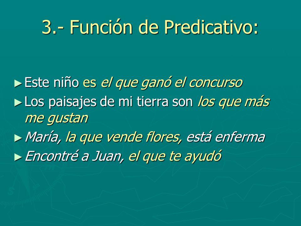3.- Función de Predicativo: