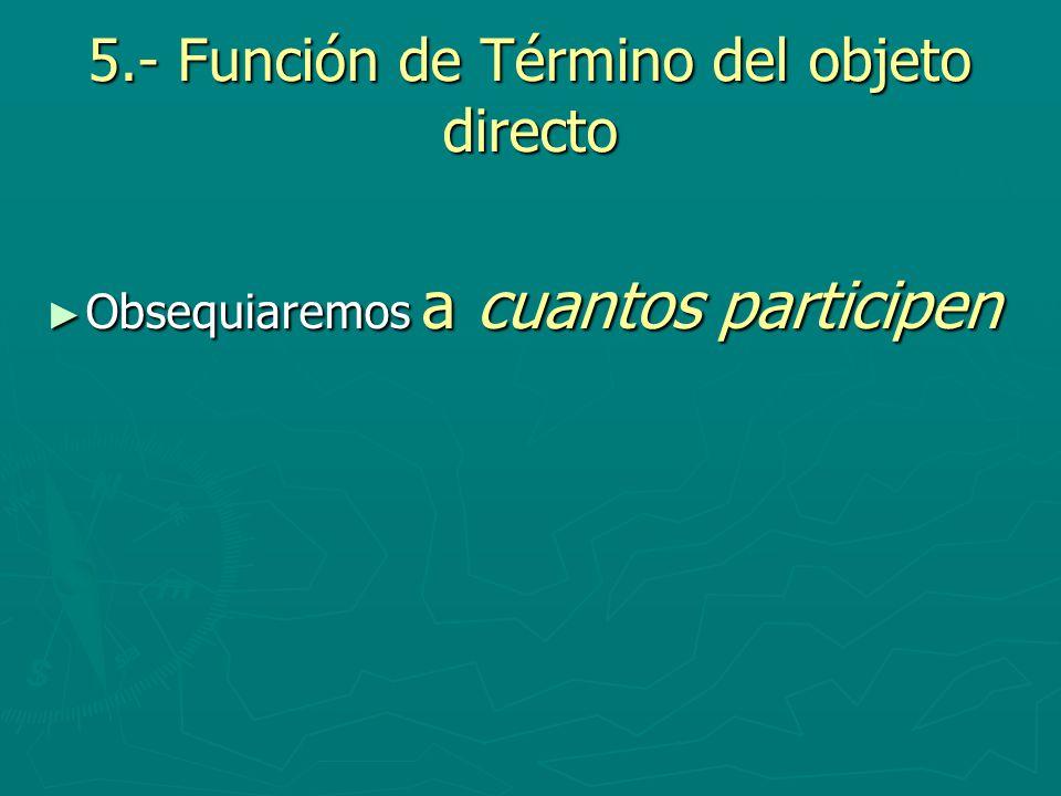 5.- Función de Término del objeto directo
