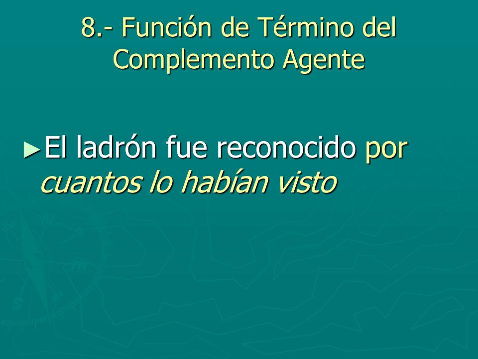 8.- Función de Término del Complemento Agente