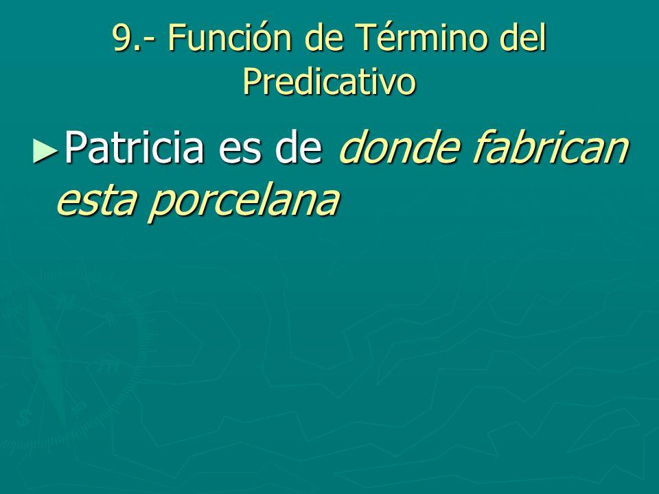 9.- Función de Término del Predicativo