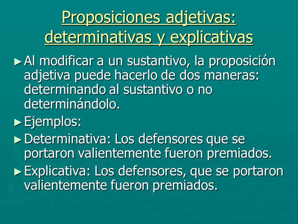 Proposiciones adjetivas: determinativas y explicativas