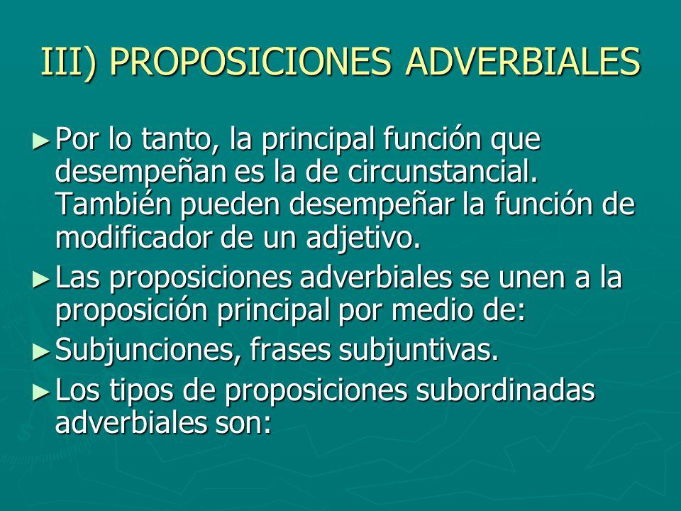 III) PROPOSICIONES ADVERBIALES