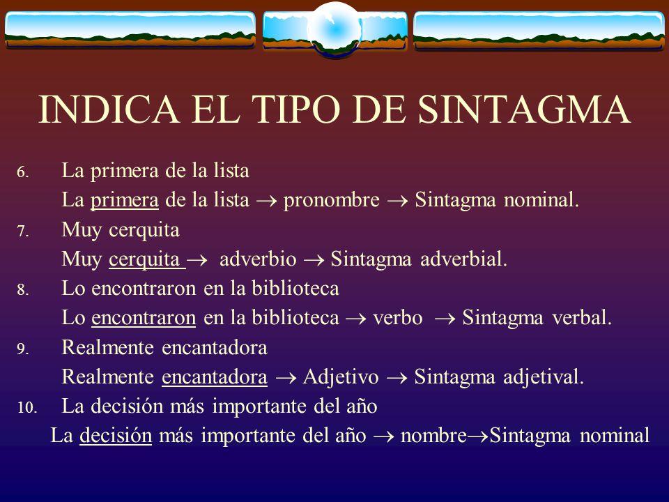 INDICA EL TIPO DE SINTAGMA