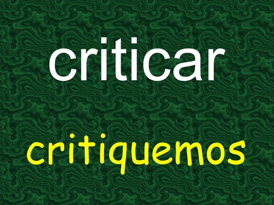 criticar critiquemos