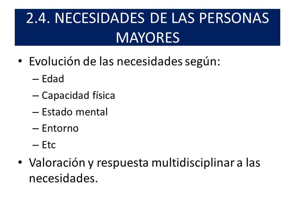 2.4. NECESIDADES DE LAS PERSONAS MAYORES