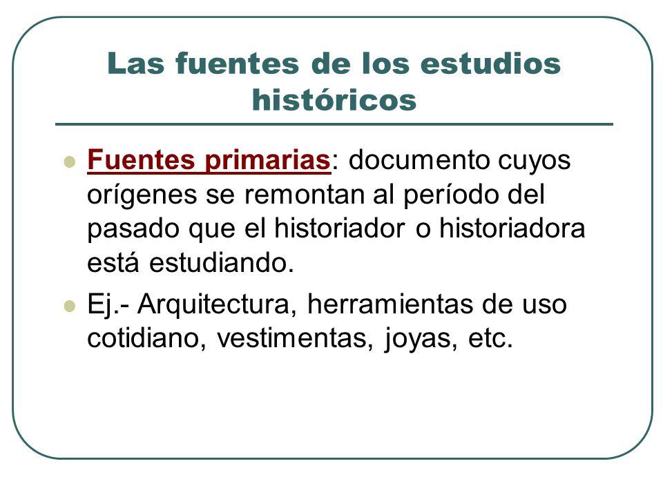 Las fuentes de los estudios históricos