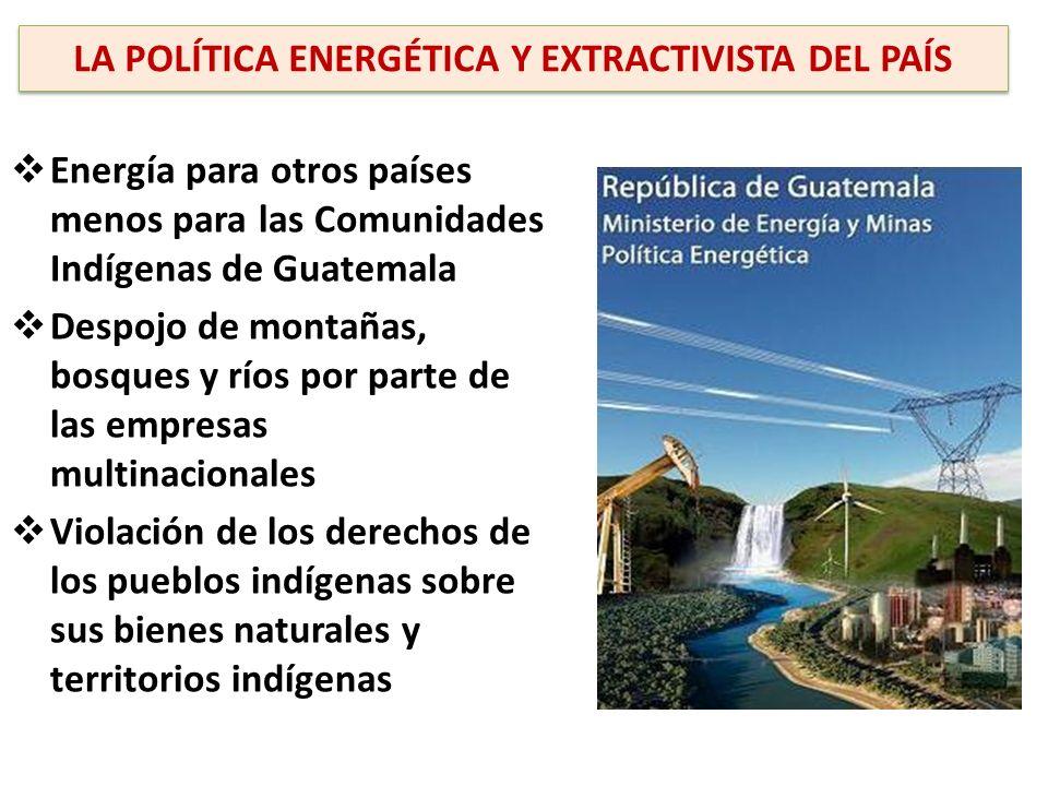 LA POLÍTICA ENERGÉTICA Y EXTRACTIVISTA DEL PAÍS