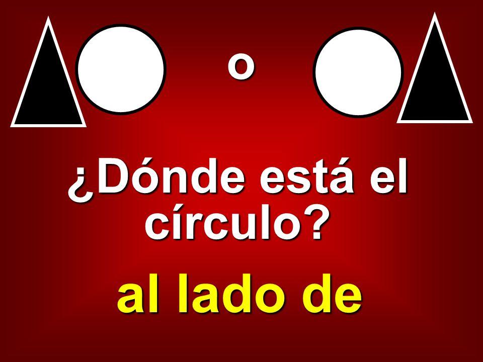 o ¿Dónde está el círculo al lado de