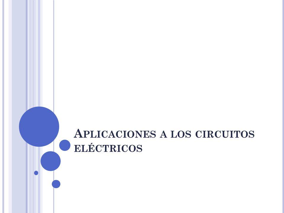 Aplicaciones a los circuitos eléctricos