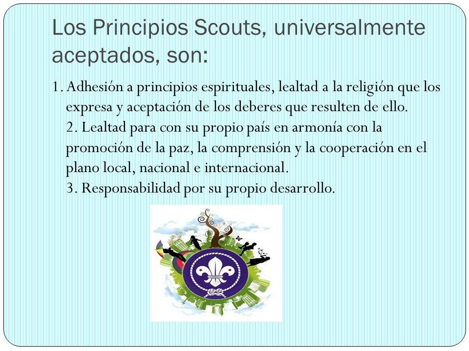 Los Principios Scouts, universalmente aceptados, son: