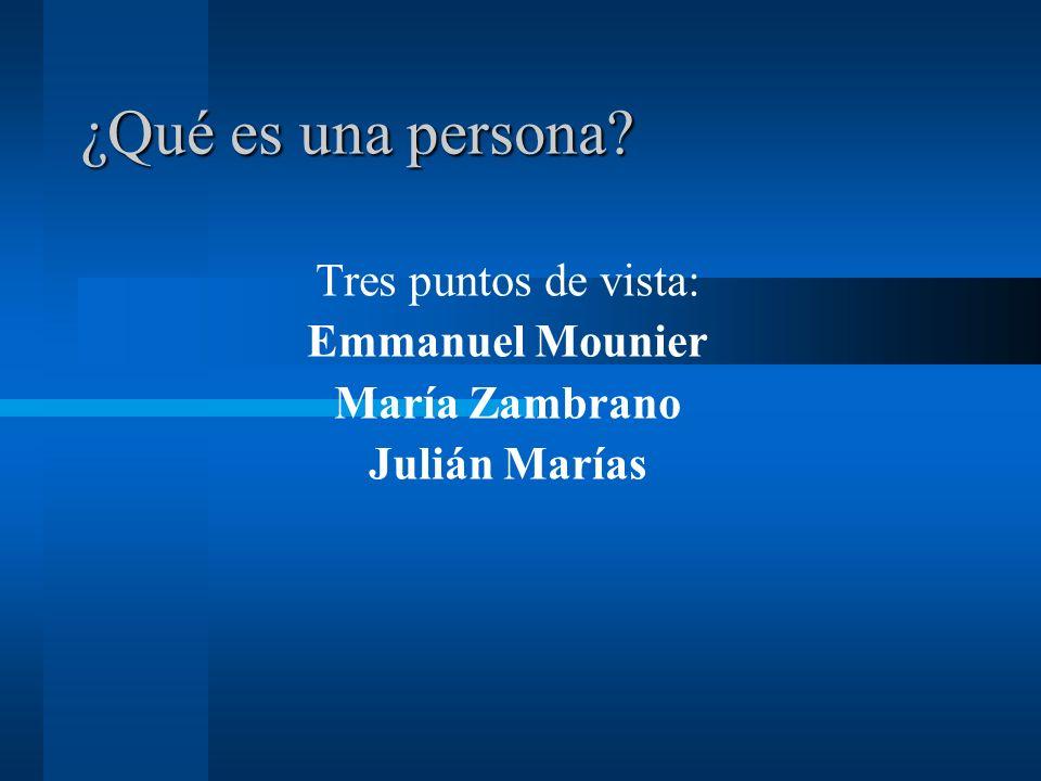 Tres puntos de vista: Emmanuel Mounier María Zambrano Julián Marías