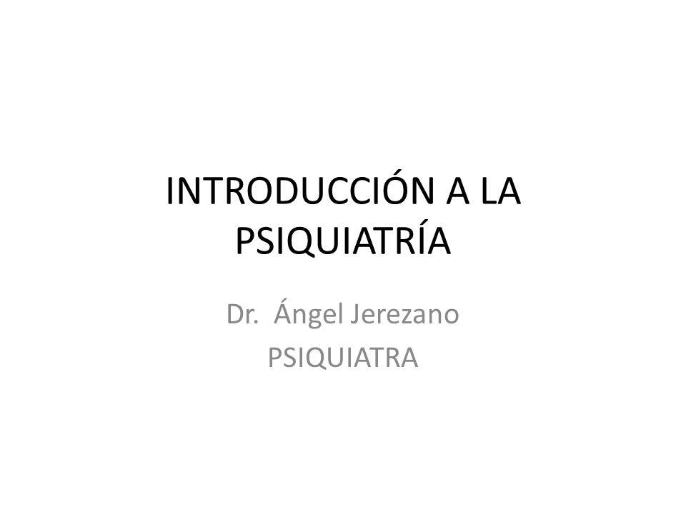 INTRODUCCIÓN A LA PSIQUIATRÍA