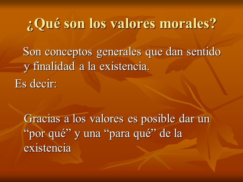 ¿Qué son los valores morales