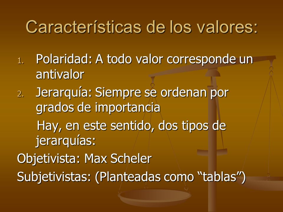 Características de los valores: