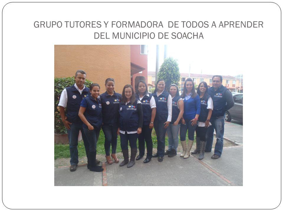 GRUPO TUTORES Y FORMADORA DE TODOS A APRENDER DEL MUNICIPIO DE SOACHA