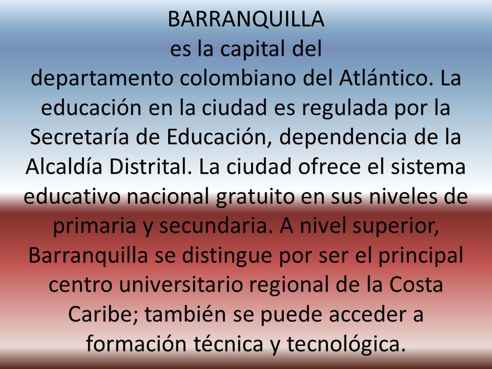BARRANQUILLA es la capital del departamento colombiano del Atlántico