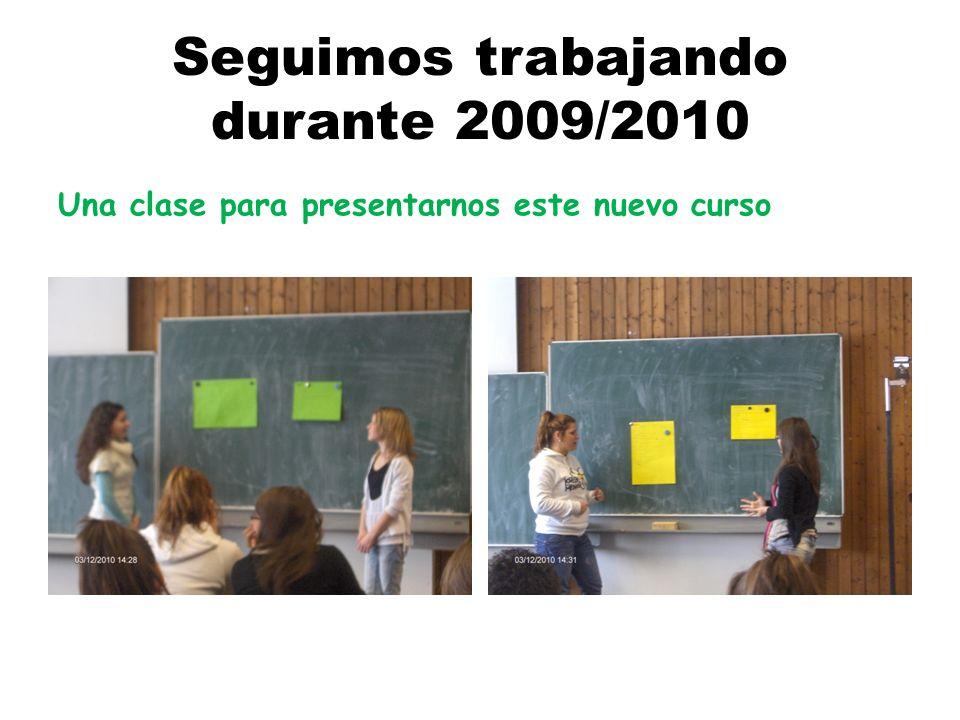 Seguimos trabajando durante 2009/2010