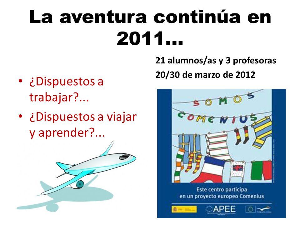 La aventura continúa en 2011…