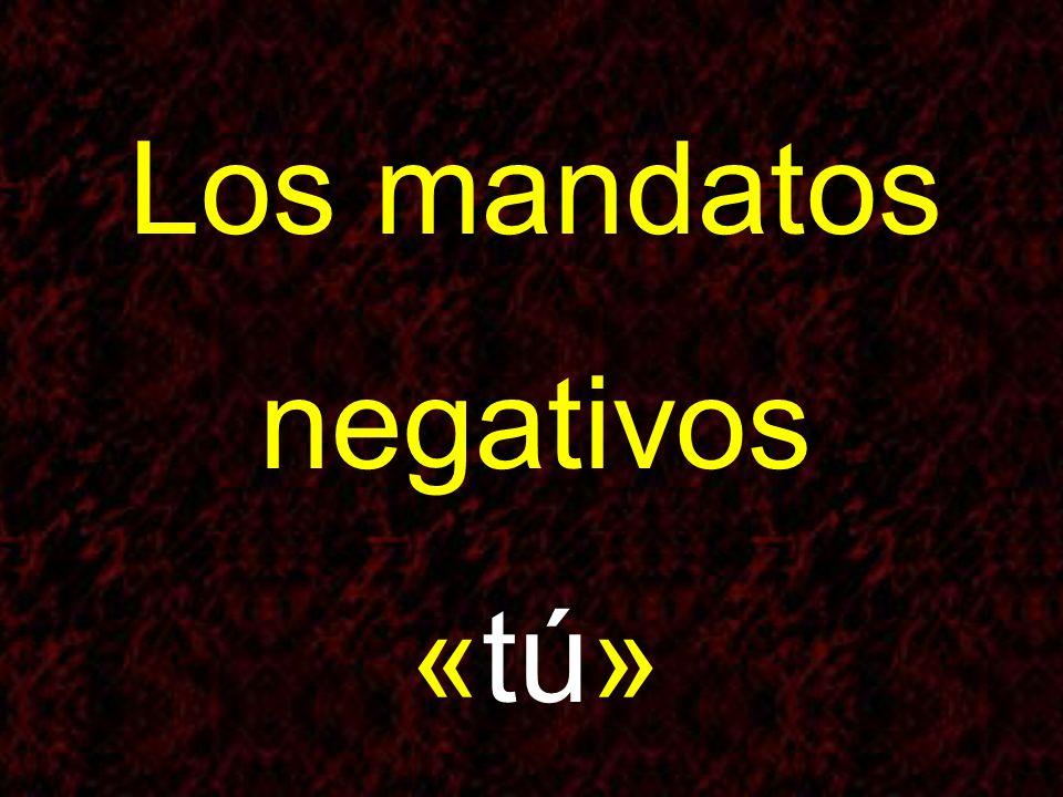 Los mandatos negativos «tú»