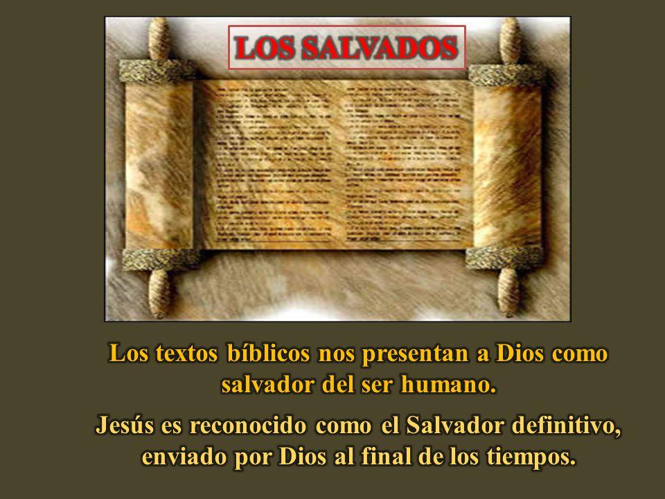 Los textos bíblicos nos presentan a Dios como salvador del ser humano.