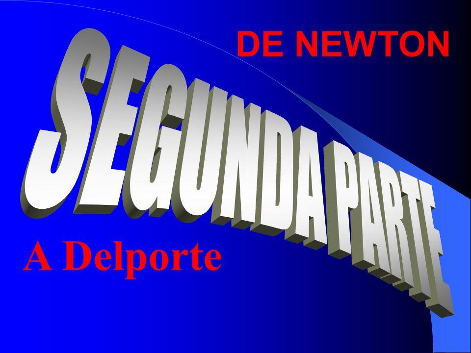 DE NEWTON SEGUNDA PARTE A Delporte